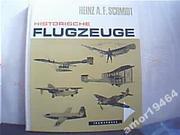 Історія авіації. Енциклопедія-HISTORISCHE FLUGZEUGE /Heinz A.F/ Schmid